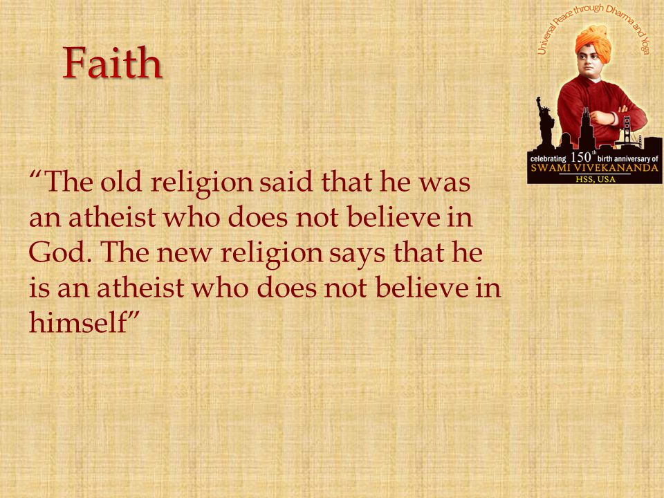 """The old religion said that he was an atheist who does not believe in God. The new religion says that he is an atheist who does not believe in himself"