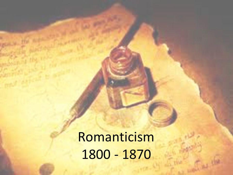 Romanticism 1800 - 1870