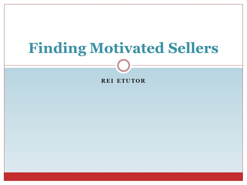 REI ETUTOR Finding Motivated Sellers