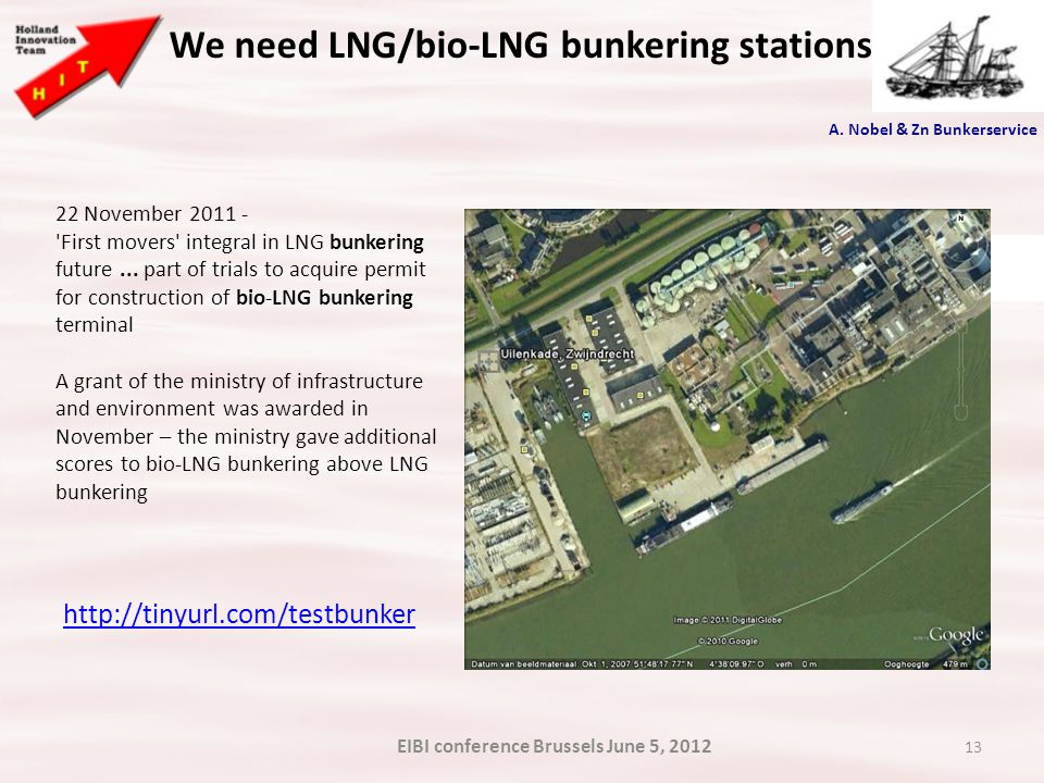 13 We need LNG/bio-LNG bunkering stationsls http://tinyurl.com/testbunker 22 November 2011 - First movers integral in LNG bunkering future...