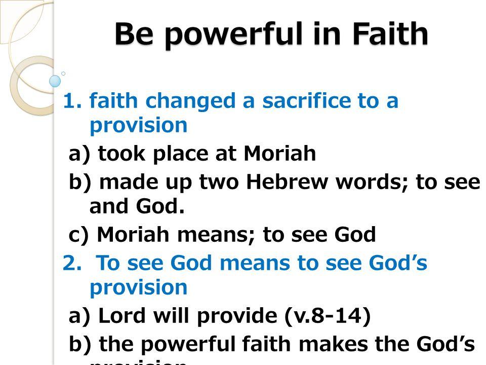 Be powerful in Faith Q.Is your faith powerful in Faith.