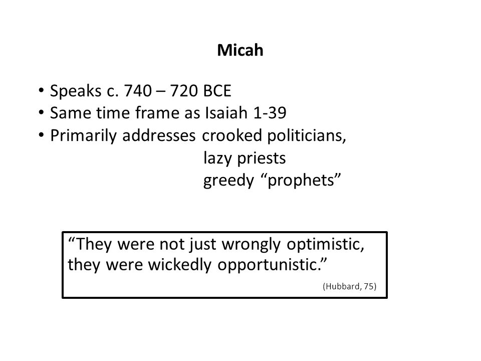 Micah 3:9-11 Hear this, you rulers of the house of Jacob and chiefs of the house of Israel, who abhor justice and pervert all equity, who build Zion with blood and Jerusalem with wrong.
