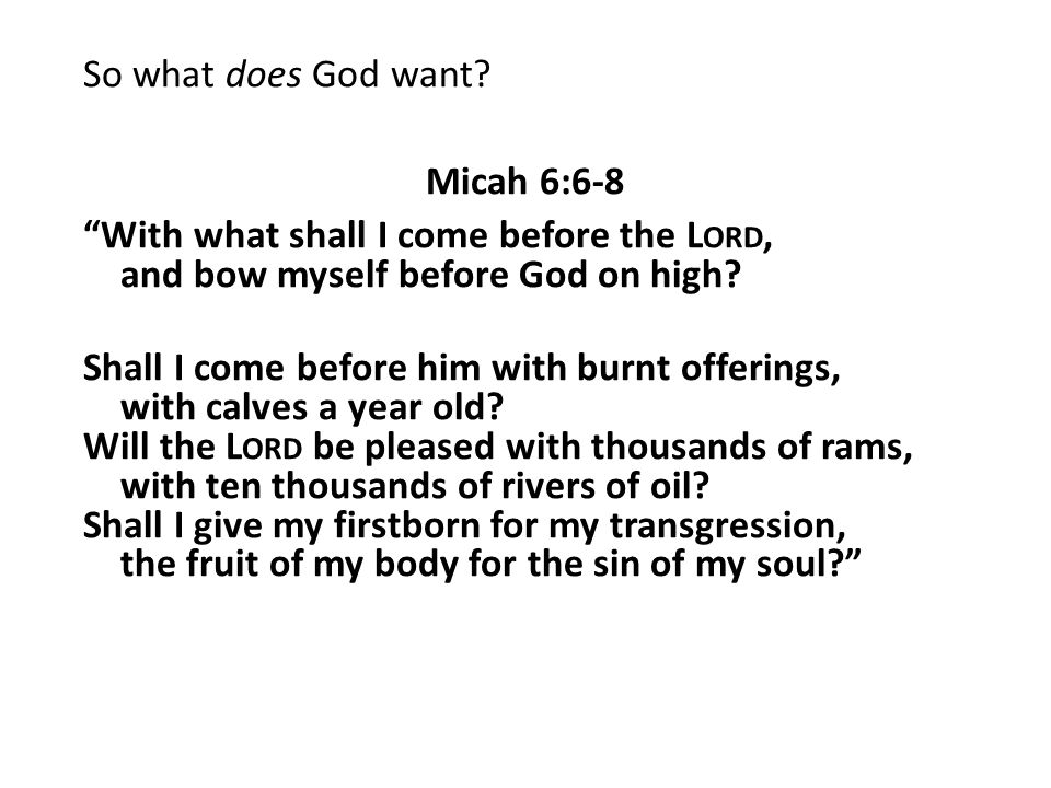 So what does God want.