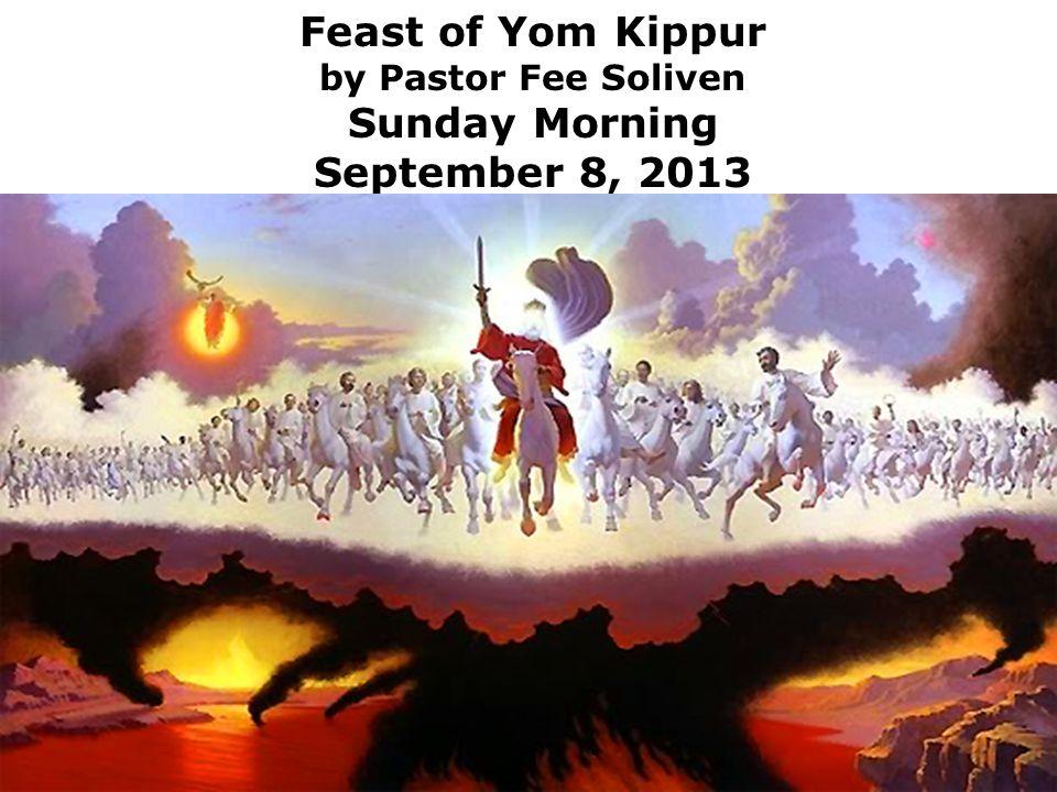 Feast of Yom Kippur by Pastor Fee Soliven Sunday Morning September 8, 2013