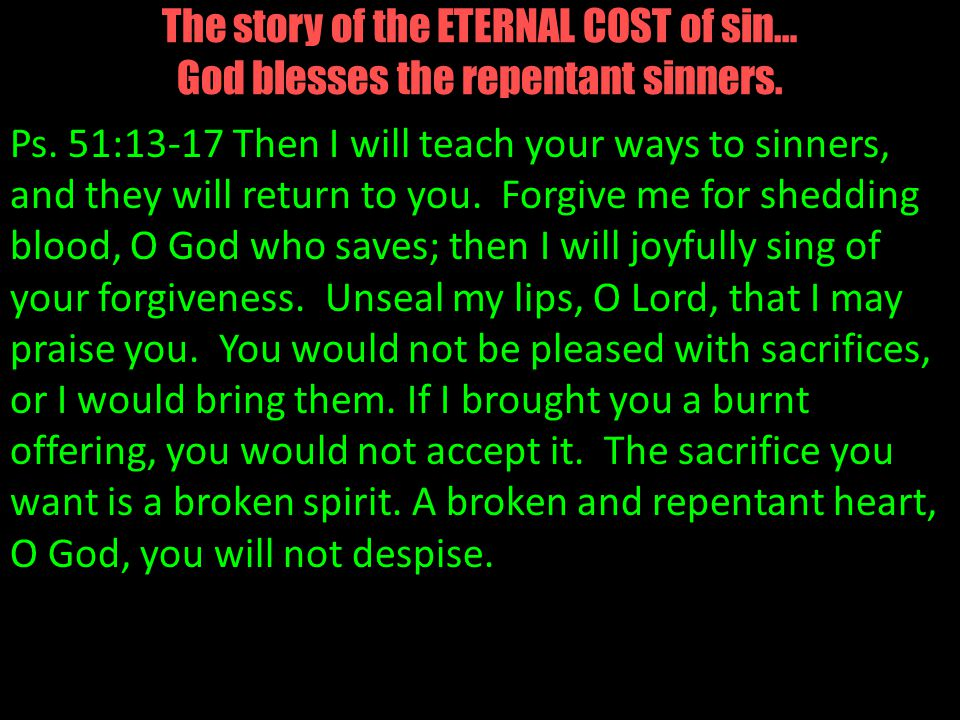 The story of the ETERNAL COST of sin… God blesses the repentant sinners.