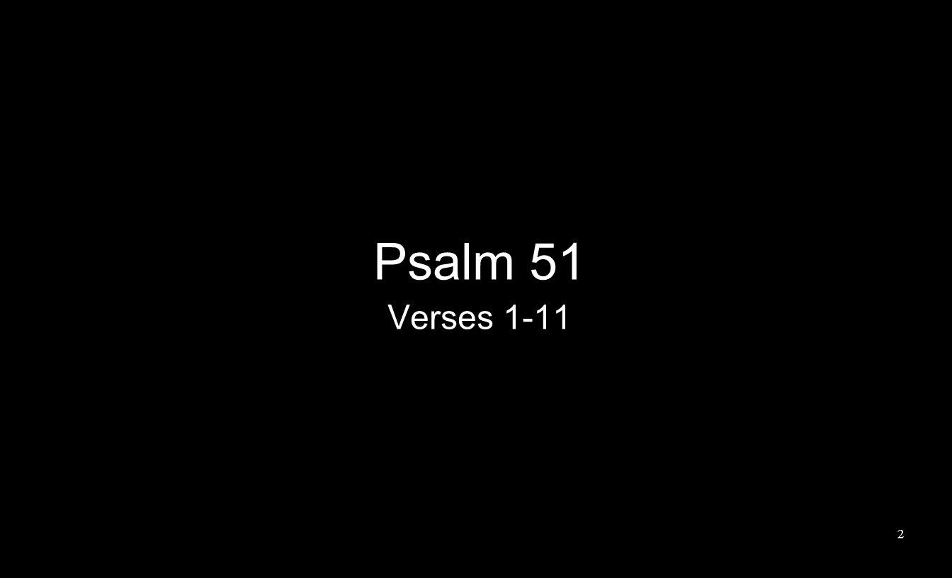 Psalm 51 Verses 1-11 2