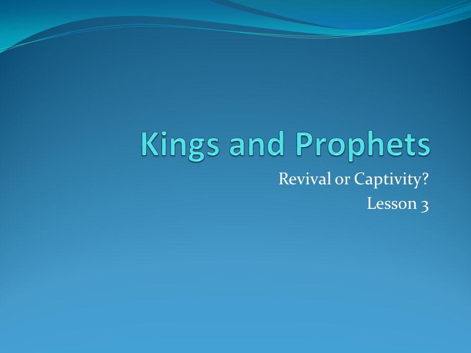 Revival or Captivity Lesson 3