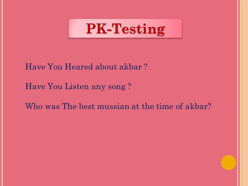 PK-TestingPK-Testing Have You Heared about akbar .