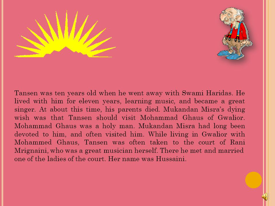 Tansen was ten years old when he went away with Swami Haridas.