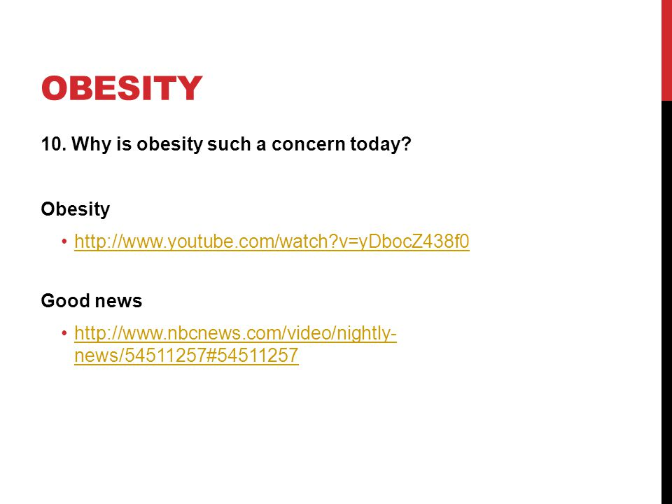 OBESITY 10. Why is obesity such a concern today.
