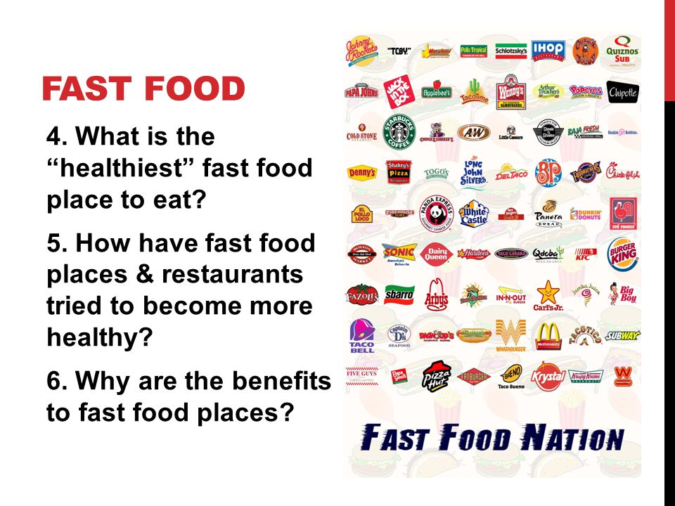 FAST FOOD 4. What is the healthiest fast food place to eat.