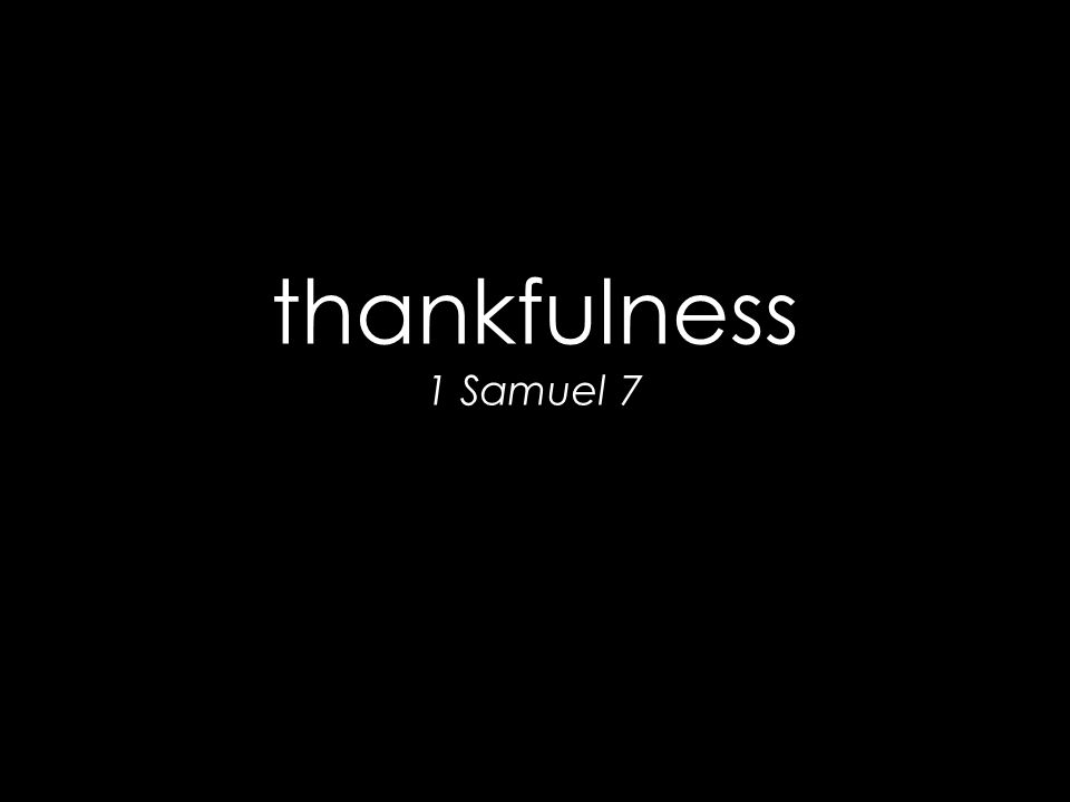 thankfulness 1 Samuel 7