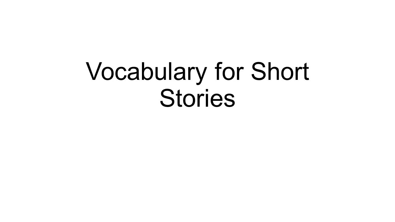 Vocabulary for Short Stories