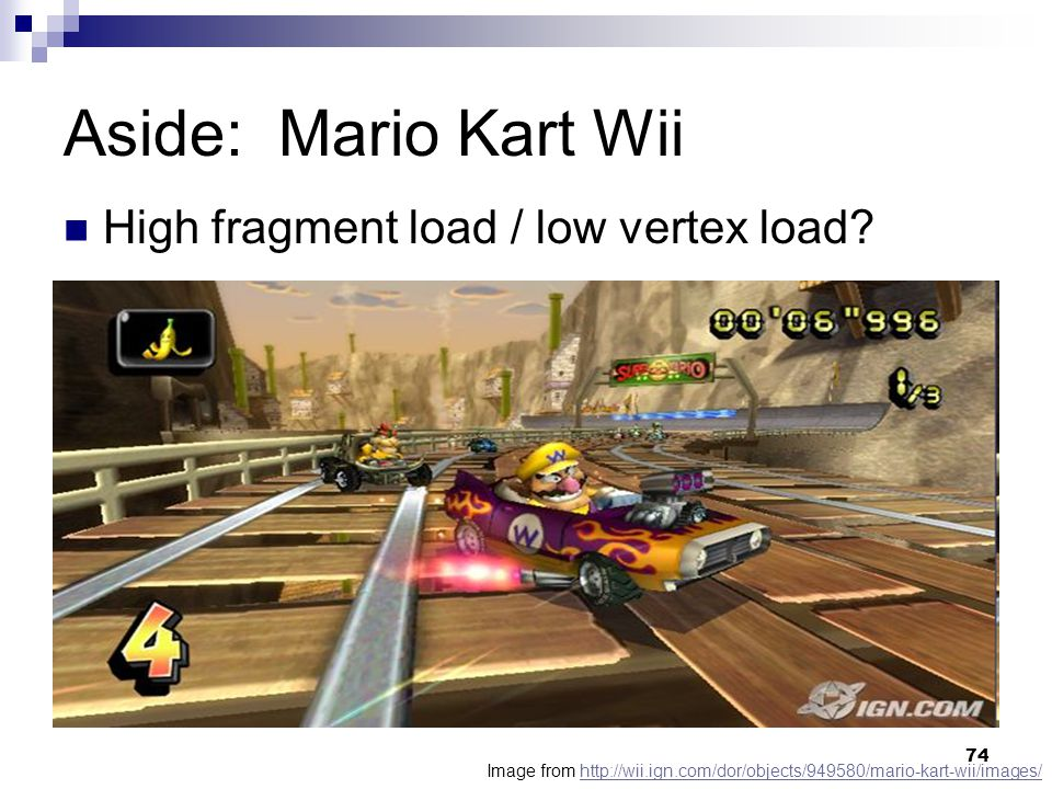 Aside: Mario Kart Wii High fragment load / low vertex load? Image from http://wii.ign.com/dor/objects/949580/mario-kart-wii/images/http://wii.ign.com/