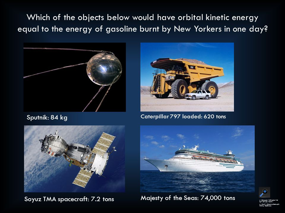 Which of the objects below would have orbital kinetic energy equal to the energy of gasoline burnt by New Yorkers in one day.