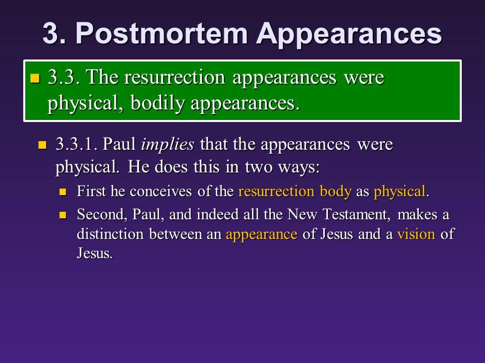 3. Postmortem Appearances 3.2. The gospels provide multiple, independent attestations of appearances. 3.2. The gospels provide multiple, independent a