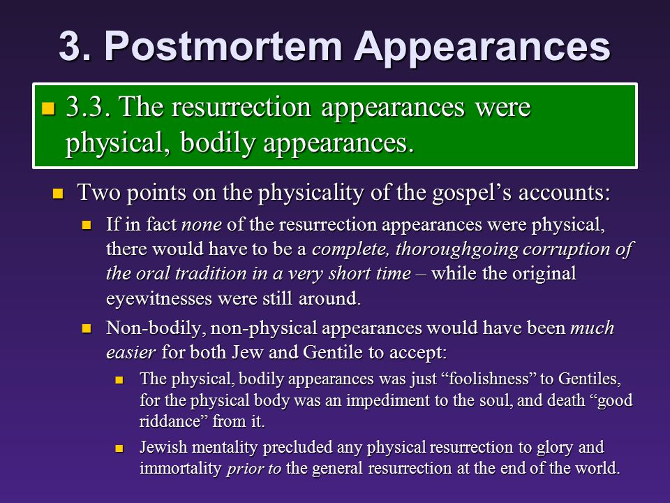 3. Postmortem Appearances 3.3. The resurrection appearances were physical, bodily appearances.