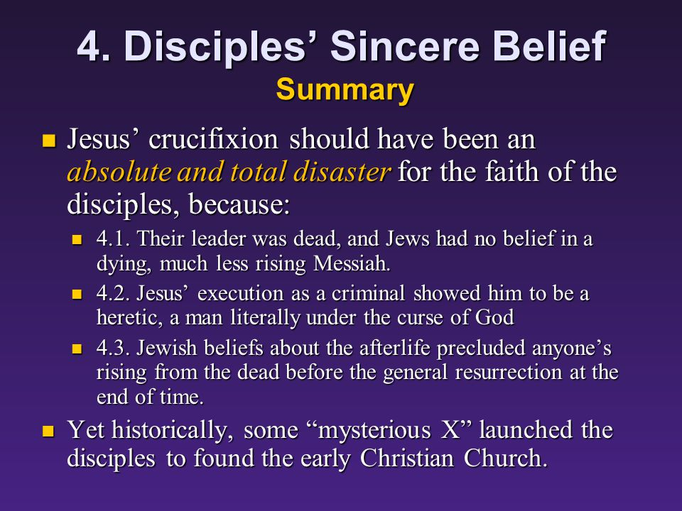 4. Disciples' Sincere Belief 4.3. Jewish beliefs about the afterlife precluded anyone's rising from the dead before the general resurrection at the en