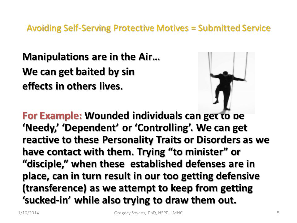 Avoiding Self-Serving Protective Motives = Submitted Service Manipulations are in the Air… We can get baited by sin effects in others lives.