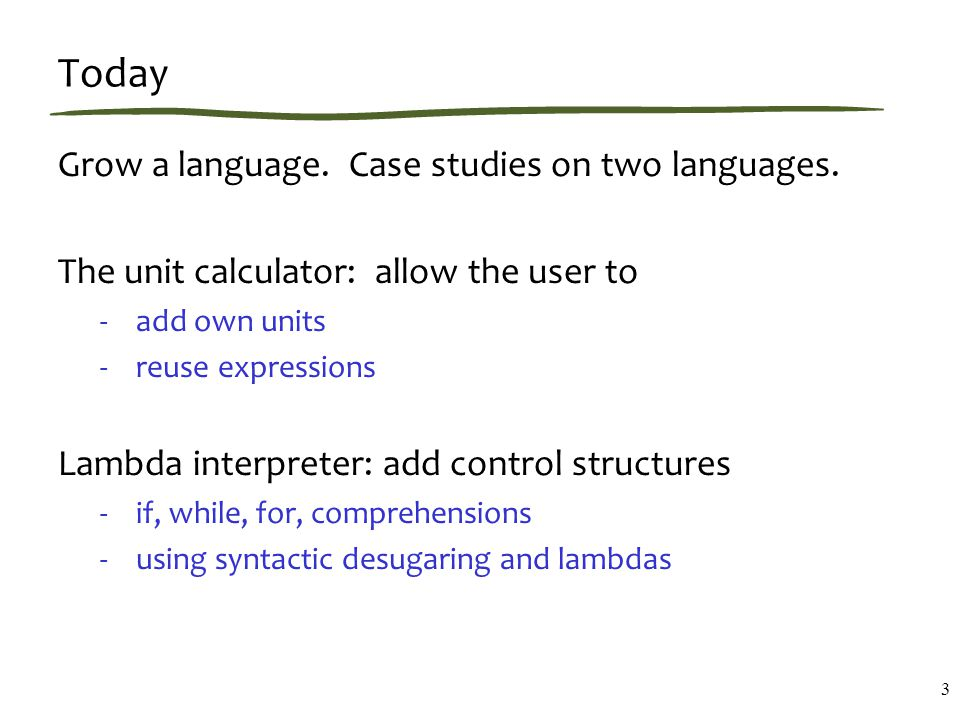 Today Grow a language. Case studies on two languages.
