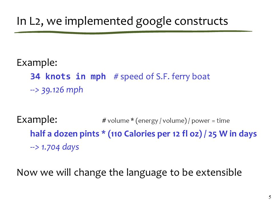 In L2, we implemented google constructs Example: 34 knots in mph # speed of S.F.