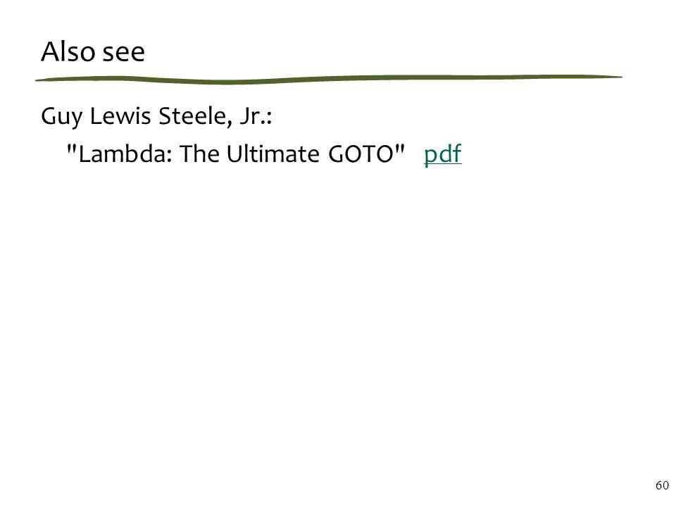 Also see Guy Lewis Steele, Jr.: Lambda: The Ultimate GOTO pdfpdf 60