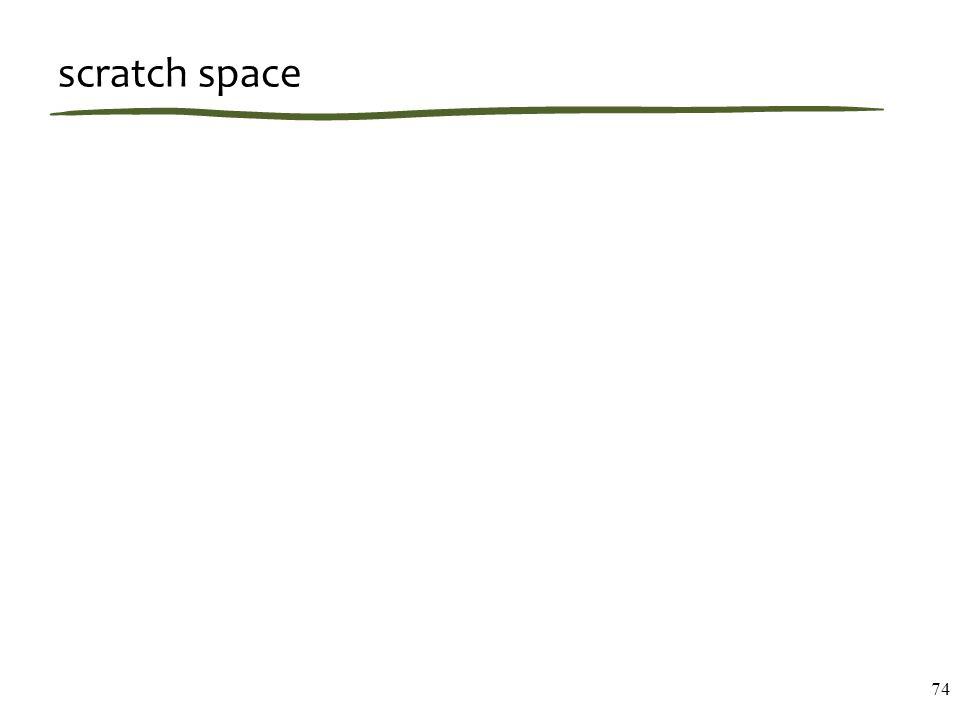 scratch space 74