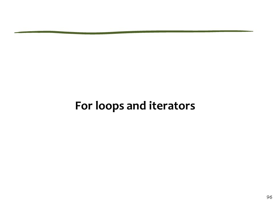 For loops and iterators 96
