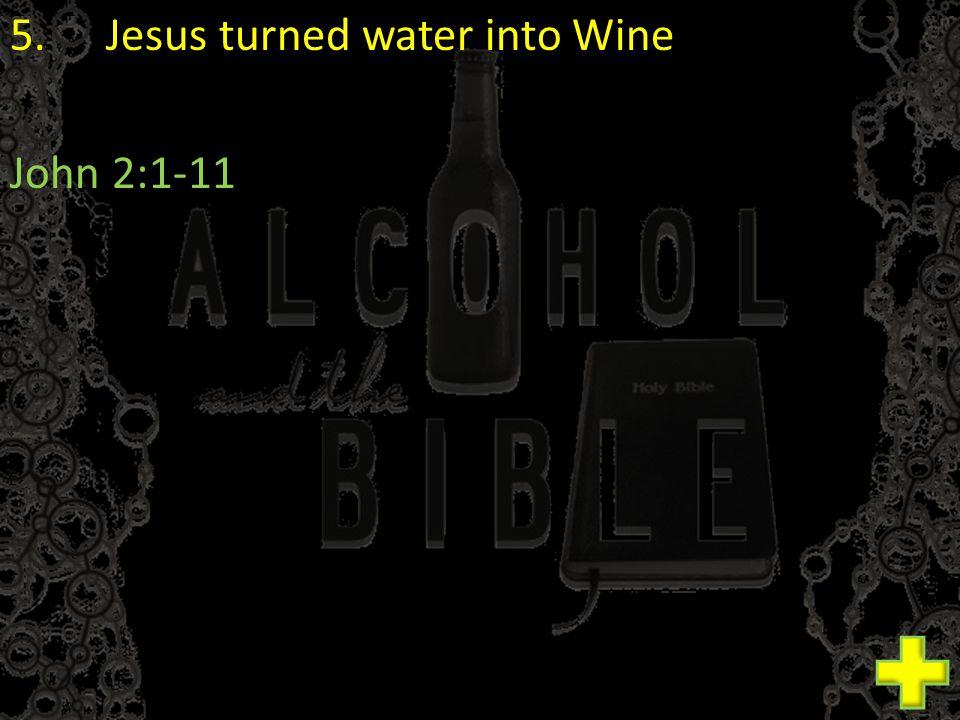 5.Jesus turned water into Wine John 2:1-11
