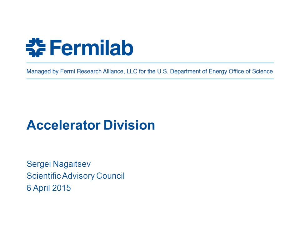 Accelerator Division Sergei Nagaitsev Scientific Advisory Council 6 April 2015