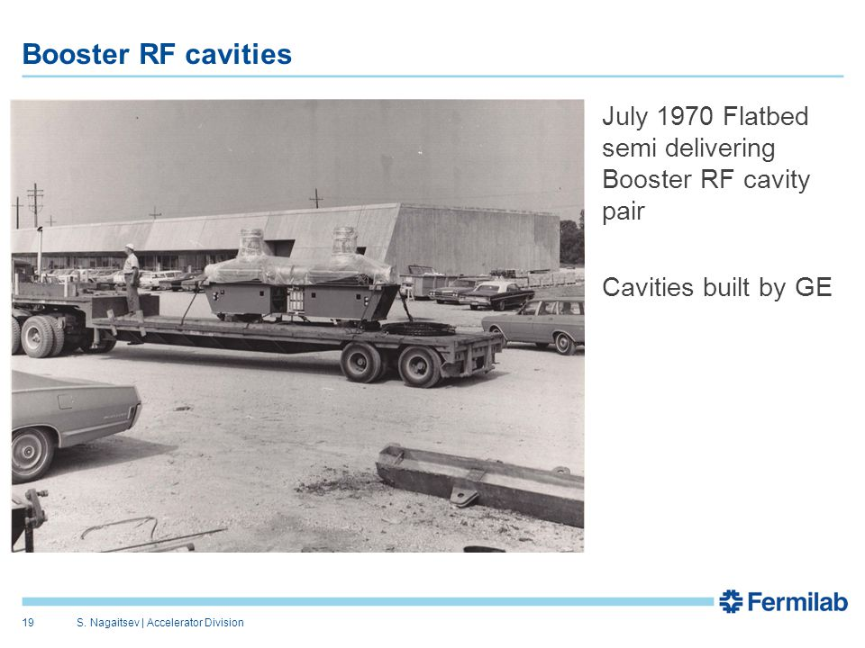 Booster RF cavities July 1970 Flatbed semi delivering Booster RF cavity pair Cavities built by GE S.