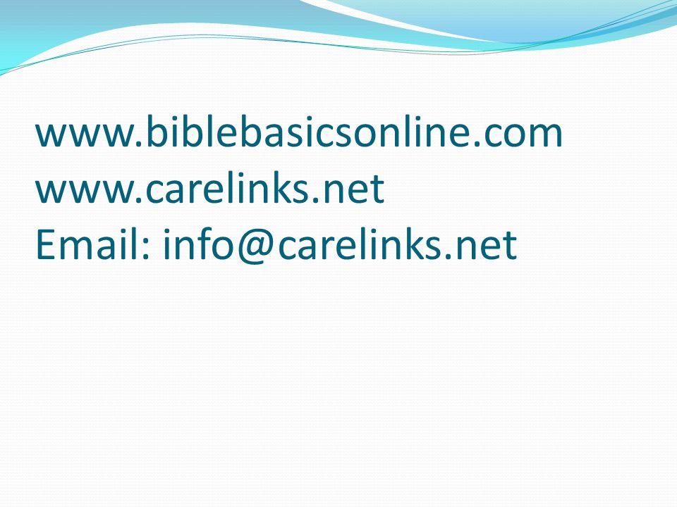 www.biblebasicsonline.com www.carelinks.net Email: info@carelinks.net