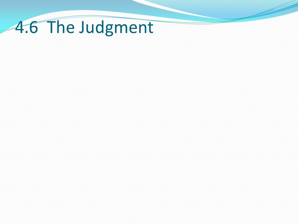 4.6 The Judgment