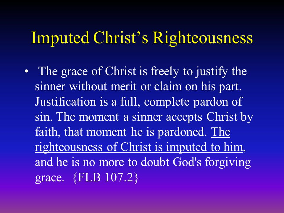 Purpose of Justification—to Obtain Sanctification Justification means the saving of a soul from perdition, that he may obtain sanctification, and through sanctification, the life of heaven.