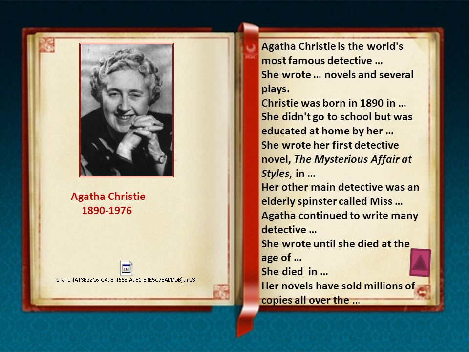 Agatha Christie is the world s most famous detective … She wrote … novels and several plays.