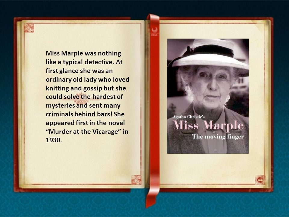 Miss Marple was nothing like a typical detective.
