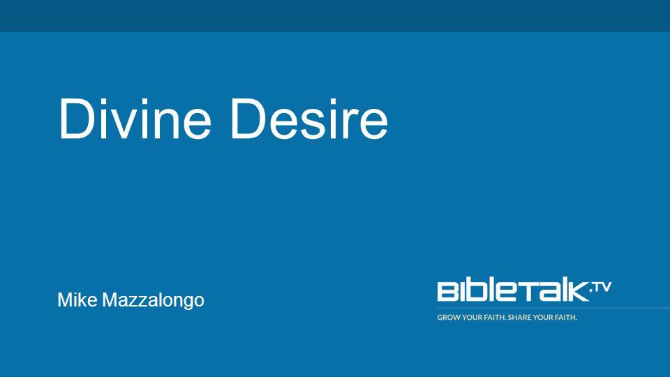 Mike Mazzalongo Divine Desire