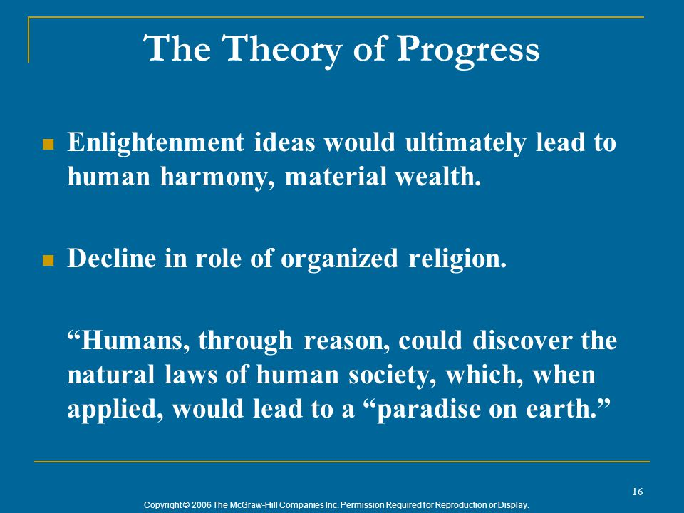 Copyright © 2006 The McGraw-Hill Companies Inc. Permission Required for Reproduction or Display. 16 The Theory of Progress Enlightenment ideas would u