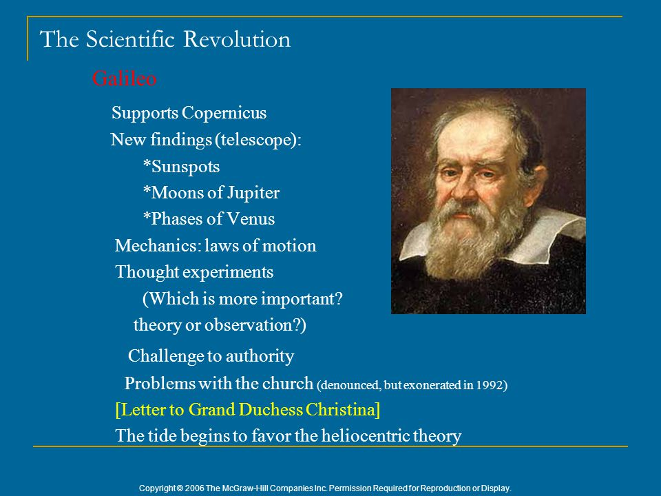 Copyright © 2006 The McGraw-Hill Companies Inc. Permission Required for Reproduction or Display. The Scientific Revolution Galileo Supports Copernicus