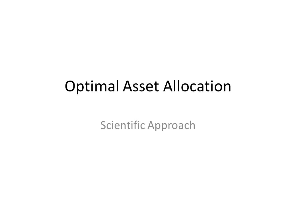 Optimal Asset Allocation Scientific Approach