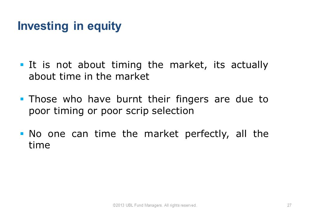 Investing in equity 27©2013 UBL Fund Managers. All rights reserved.