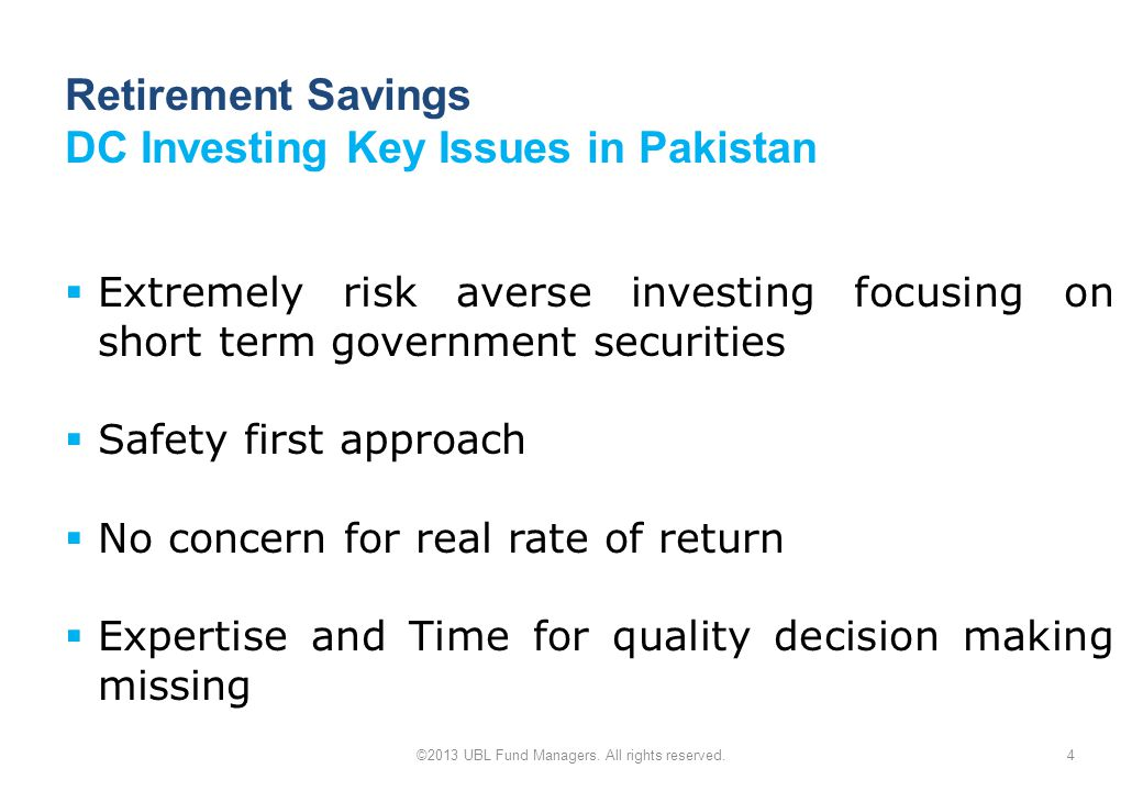 Retirement Savings DC Investing Key Issues in Pakistan ©2013 UBL Fund Managers.
