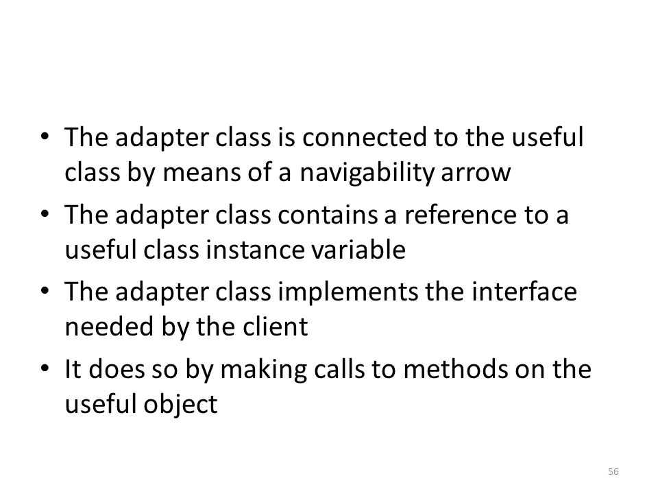 The adapter class is connected to the useful class by means of a navigability arrow The adapter class contains a reference to a useful class instance