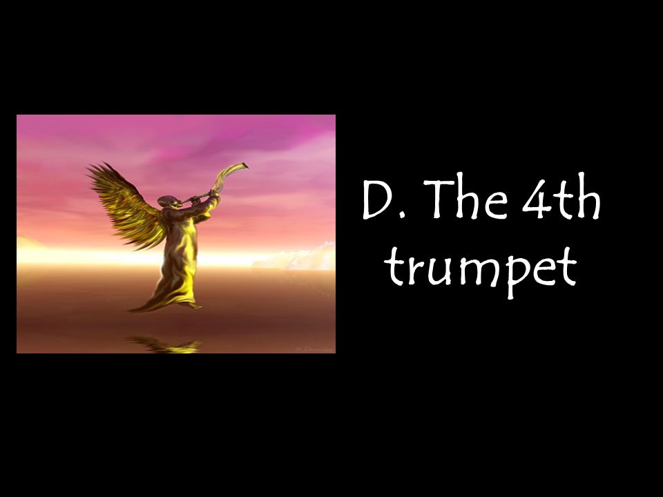 D. The 4th trumpet