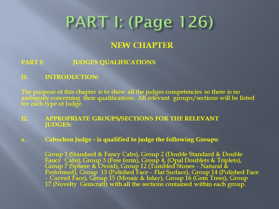 NEW CHAPTER PART I:JUDGES QUALIFICATIONS I1.INTRODUCTION: The purpose of this chapter is to show all the judges competencies so there is no ambiguity concerning their qualifications.
