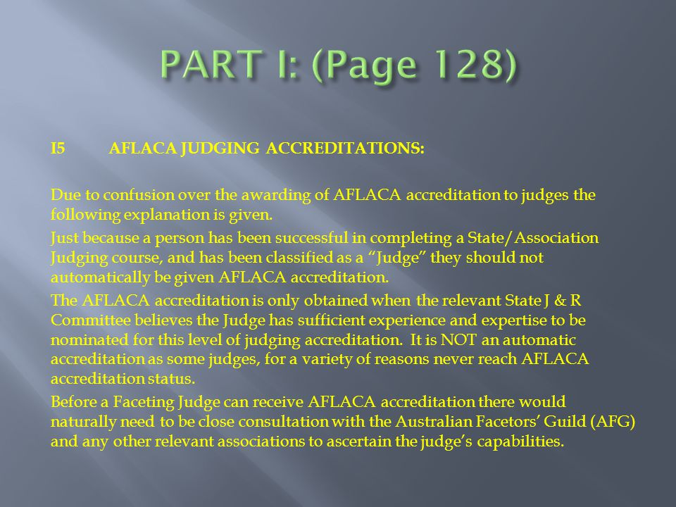 I5AFLACA JUDGING ACCREDITATIONS: Due to confusion over the awarding of AFLACA accreditation to judges the following explanation is given.