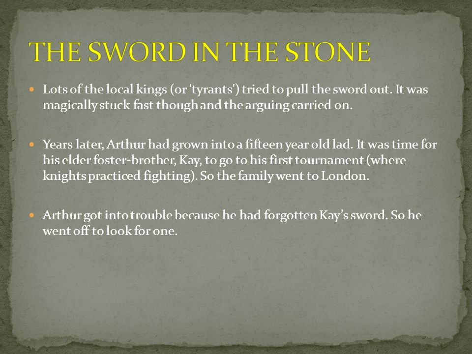 He found the sword in the stone and pulled it out easily.
