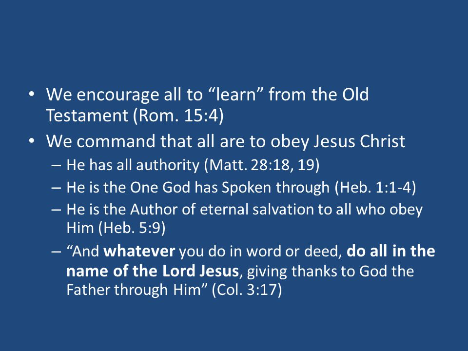 We encourage all to learn from the Old Testament (Rom.