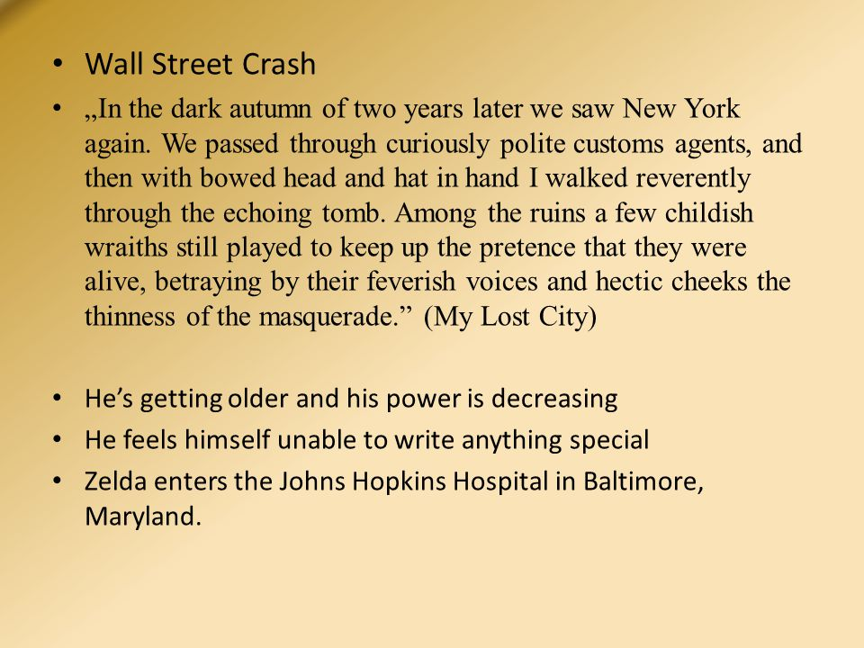 """Wall Street Crash """"In the dark autumn of two years later we saw New York again."""