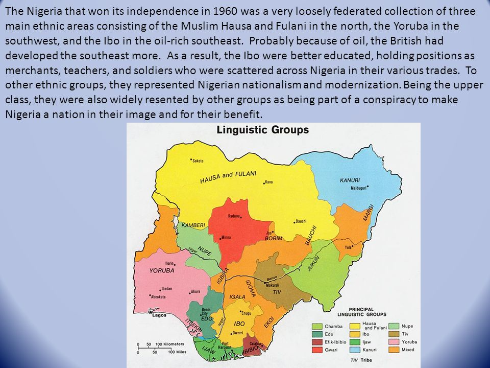 The Nigeria that won its independence in 1960 was a very loosely federated collection of three main ethnic areas consisting of the Muslim Hausa and Fu